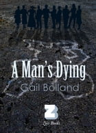 A Man's Dying by Gail Bolland