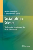 Sustainability Science: The Emerging Paradigm and the Urban Environment