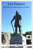Leif Erikson: Was He The First Man To Discover America? Educational Version by Cullen Gwin