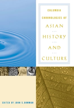 Book Columbia Chronologies of Asian History and Culture by John Bowman
