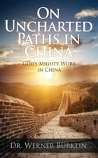 On Uncharted Paths in China by Werner Burklin