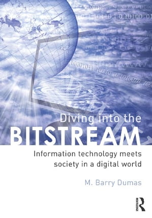 Diving Into the Bitstream Information Technology Meets Society in a Digital World