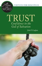 Trust, Confidence in the God of Salvation by John F. Craghan