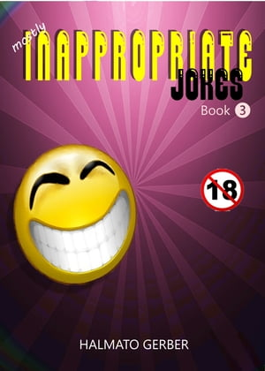 Inappropriate Jokes by Halmato Gerber