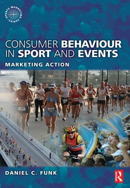 Book Consumer Behaviour in Sport and Events by Daniel Funk