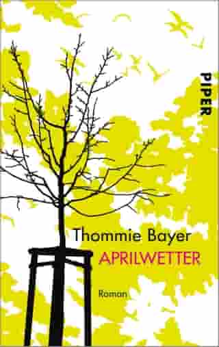 Aprilwetter: Roman by Thommie Bayer