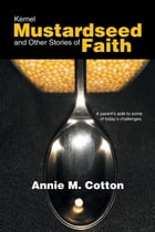 Kernel Mustardseed and Other Stories of Faith by Annie M. Cotton