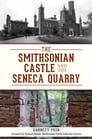The Smithsonian Castle and The Seneca Quarry Cover Image