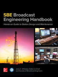 The SBE Broadcast Engineering Handbook: A Hands-on Guide to Station Design and Maintenance