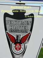 Motorcycle Road Trips (Vol 16) Pennsylvania Motorcycle Meets: Be A Part Of The Scene by Robert Miller