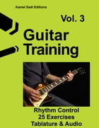 Guitar Training Vol. 3: Rhythm Control by Kamel Sadi