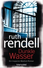 Dunkle Wasser: Roman by Ruth Rendell