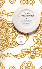 Minuscules extases by Denis GROZDANOVITCH