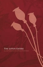 The Lotos-Eaters: An Anthology of Opium Writings by Various