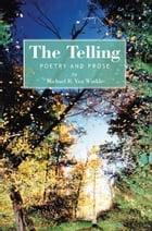 The Telling: Poetry and Prose