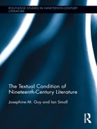 The Textual Condition of Nineteenth-Century Literature
