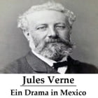 Ein Drama in Mexico by Jules Verne