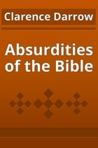 Absurdities of the Bible by Clarence Darrow
