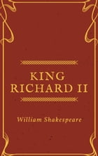 King Richard II (Annotated) by William Shakespeare