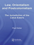 Law, Orientalism and Postcolonialism: The Jurisdiction of the Lotus-Eaters