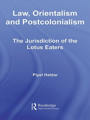 Law,  Orientalism and Postcolonialism The Jurisdiction of the Lotus-Eaters