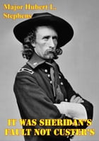 It Was Sheridan's Fault Not Custer's: LTG Sheridan's Campaign Plans Against The Plain Indians