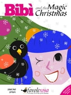 Bibi And The Magic Christmas: Illustrated rhyming story by Simone Spina