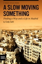 A Slow Moving Something by Cody Gohl