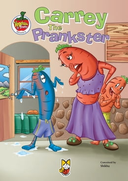 Book Carrey the Prankster: Vegetable & Fruity Stories by Shikha