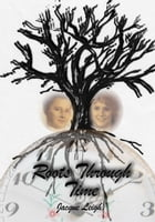 Roots Through Time by Jacque Leigh