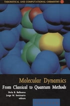 Molecular Dynamics: From Classical to Quantum Methods by Perla Balbuena