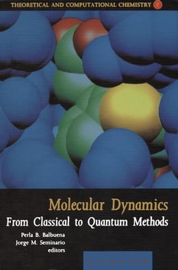 Book Molecular Dynamics: From Classical to Quantum Methods by Perla Balbuena