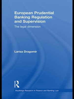 European Prudential Banking Regulation and Supervision The Legal Dimension