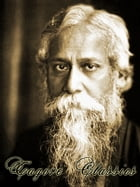 Tagore Classics: Literature and Painting Collection by Rabindranath Tagore
