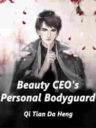 Beauty CEO's Personal Bodyguard: Volume 1