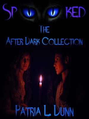 SpOOked: The After Dark Collection by Patria L. Dunn (Patria Dunn-Rowe)