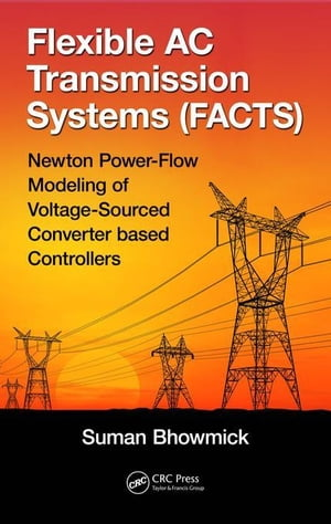 Flexible AC Transmission Systems (FACTS): Newton Power-Flow Modeling of Voltage-Sourced Converter-Based Controllers