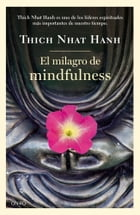 El milagro de mindfulness by Thich Nhat Hanh