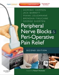 Peripheral Nerve Blocks and Peri-Operative Pain Relief E-Book: Peripheral Nerve Blocks and Peri…