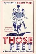 Those Feet: A Sensual History of English Football 97c6c05c-7c60-4d1b-8842-e9eb0f8f7708