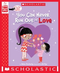 You Can Never Run Out of Love (A StoryPlay Book)