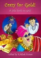 Crazy for Gold by Ashok Kumar