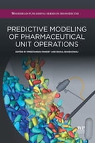 Predictive Modeling of Pharmaceutical Unit Operations by Preetanshu Pandey
