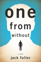 One from Without: A Novel