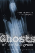 Ghosts of the Bluegrass by James McCormick