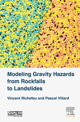 Book Modeling Gravity Hazards from Rockfalls to Landslides by Vincent Richefeu