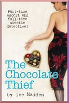 The Chocolate Thief Diary: Amusing Adventures in Autism & Prostitution by Icemaiden