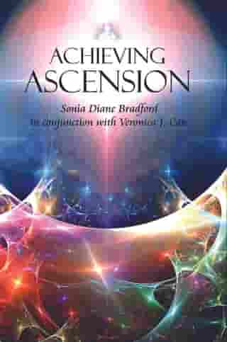 Achieving Ascension: by Sonia Diane Bradford in conjunction with Veronica J. Cate