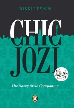 Book Chic Jozi: The Savvy Style Companion by Nikki Temkin