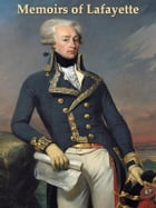 Memoirs, Correspondence, and Manuscripts of General Lafayette by Gilbert du Motier, Marquis de Lafayette